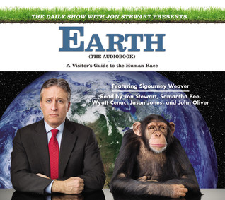 Earth (The Audiobook):  A Visitor's Guide to the Human Race