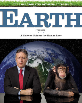 Earth (The Book): A Visitor's Guide to the Human Race (2010)