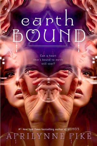 Earthbound (2013) by Aprilynne Pike
