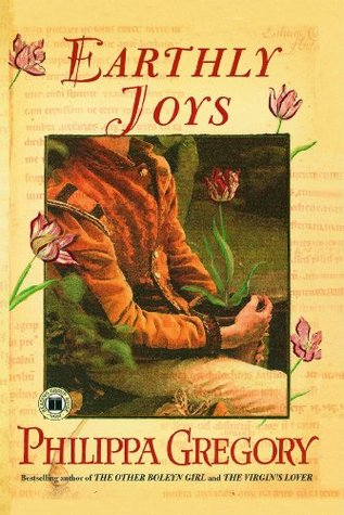 Earthly Joys (2005) by Philippa Gregory