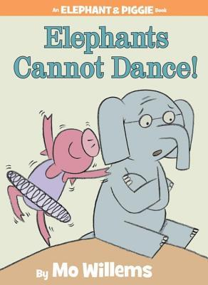 Elephants Cannot Dance! (2009) by Mo Willems