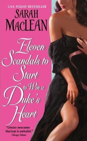 Eleven Scandals to Start to Win a Duke's Heart (2011) by Sarah MacLean