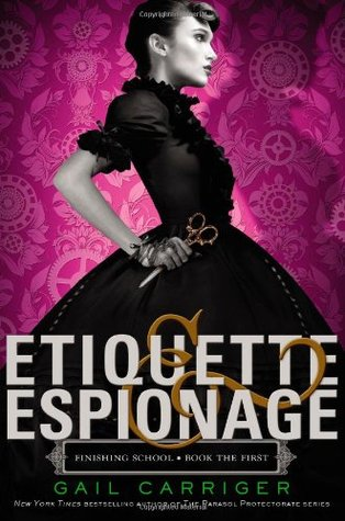 Etiquette and Espionage (2013) by Gail Carriger
