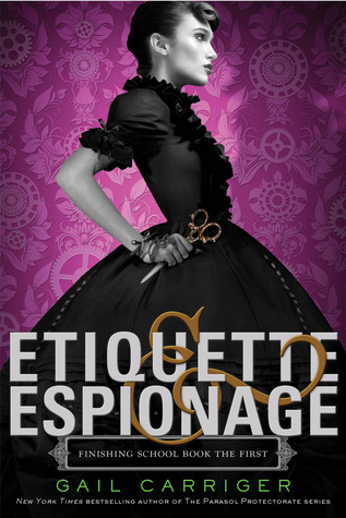 Etiquette & Espionage (2013) by Gail Carriger