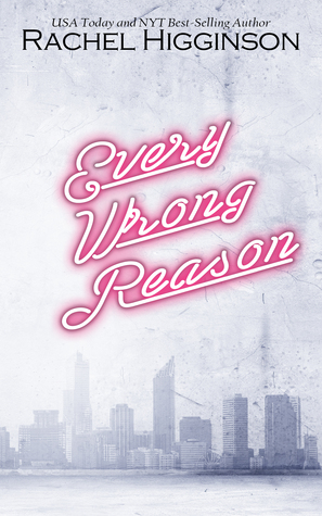 Every Wrong Reason (2015) by Rachel Higginson