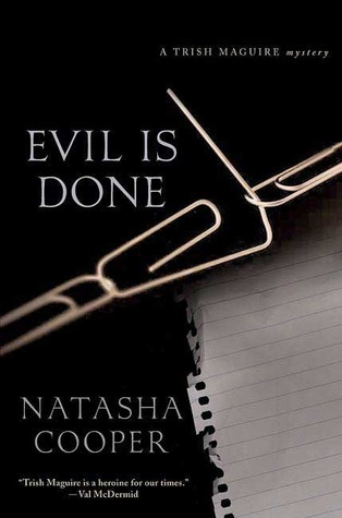 Evil Is Done: A Trish Maguire Mystery