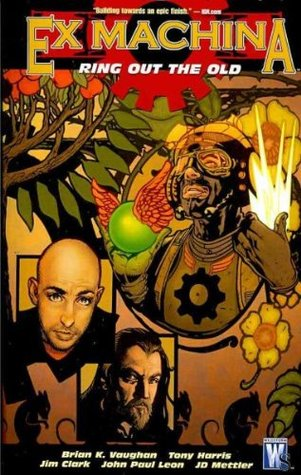 Ex Machina, Vol. 9: Ring Out the Old (2010) by Brian K. Vaughan