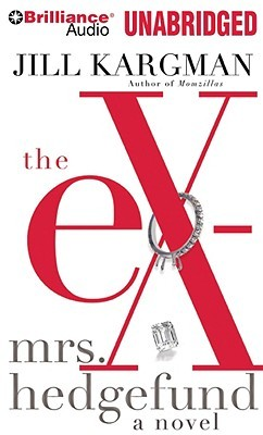 Ex-Mrs. Hedgefund, The (2009) by Jill Kargman