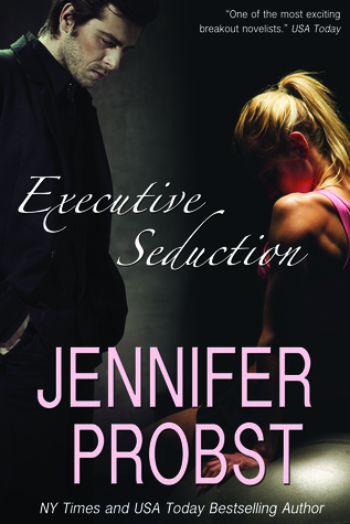 Executive Seduction (2013) by Jennifer Probst