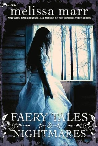 Faery Tales and Nightmares (2012) by Melissa Marr