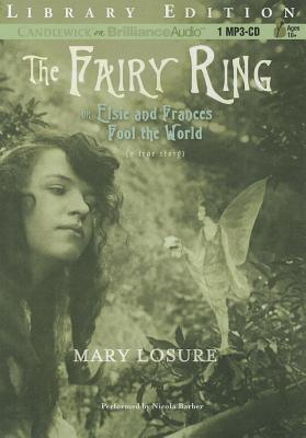 Fairy Ring, The: Or Elsie and Frances Fool the World (2012)