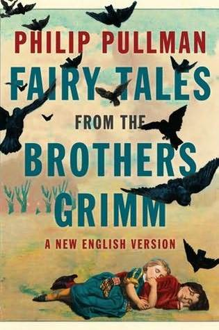 Fairy Tales from the Brothers Grimm: A New English Version (2012)