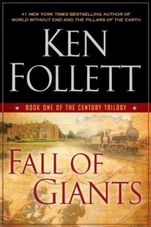 Fall of Giants (2010) by Ken Follett