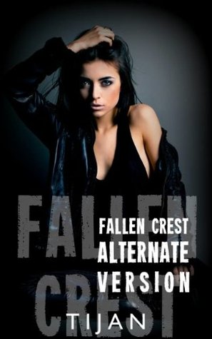 Fallen Crest Alternative Version (2000) by Tijan