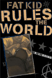 Fat Kid Rules the World (2004) by K.L. Going