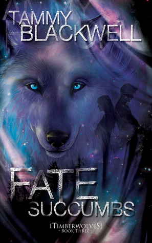 Fate Succumbs (2012) by Tammy Blackwell