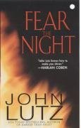 Fear the Night (2005) by John Lutz