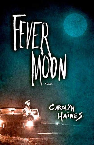 Fever Moon (2007) by Carolyn Haines