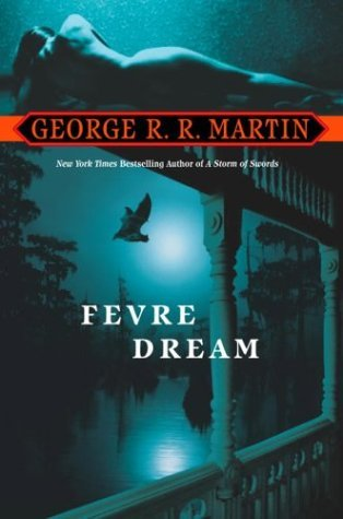 Fevre Dream (2004) by George R.R. Martin