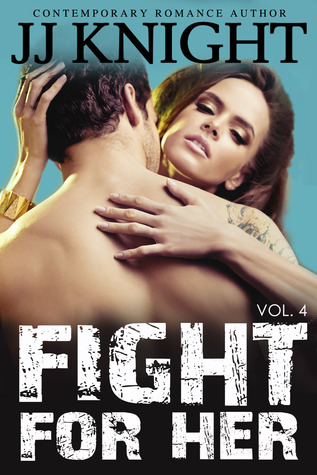 Fight for Her, Volume 4 (2000) by J.J.  Knight