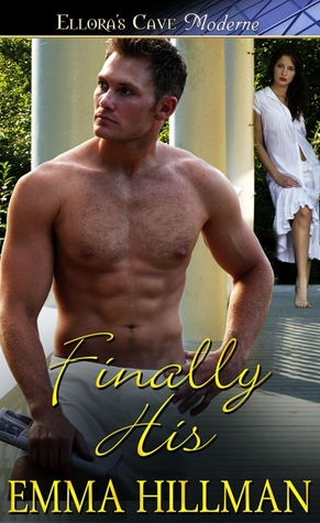 Finally His (2011) by Emma Hillman