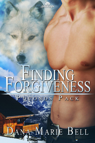 Finding Forgiveness (2011) by Dana Marie Bell