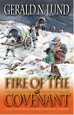 Fire of the Covenant: The Story of the Willie and Martin Handcart Companies (2004)