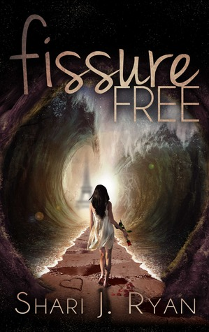 Fissure Free (2014) by Shari J. Ryan