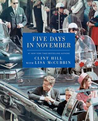 Five Days in November (2013) by Clint Hill