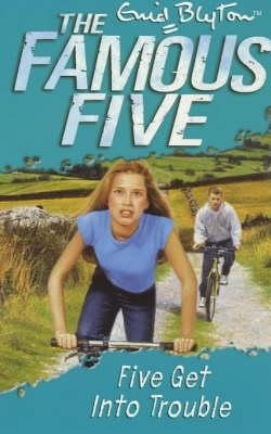 Five Get Into Trouble (2015) by Enid Blyton