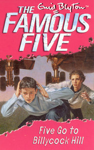 Five Go to Billycock Hill (2015) by Enid Blyton