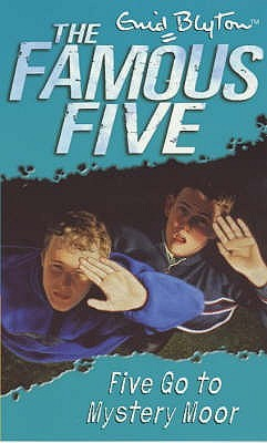 Five Go to Mystery Moor (2015) by Enid Blyton
