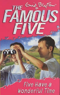 Five Have a Wonderful Time (2001) by Enid Blyton