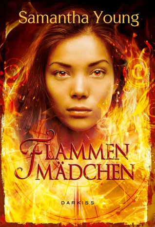 Flammenmädchen (2014) by Samantha Young