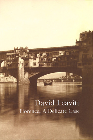 Florence: A Delicate Case (2002) by David Leavitt