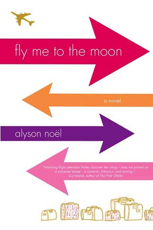 Fly Me to the Moon (2006) by Alyson Noel