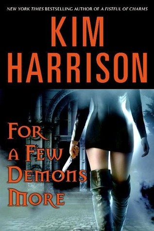 For a Few Demons More (2007) by Kim Harrison