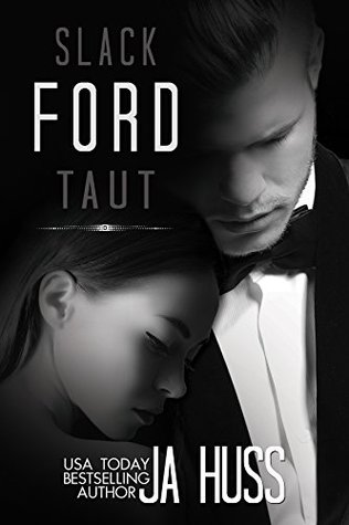 Ford: Slack / Taut (2014) by J.A. Huss