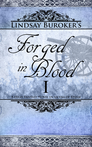 Forged in Blood I (2000) by Lindsay Buroker