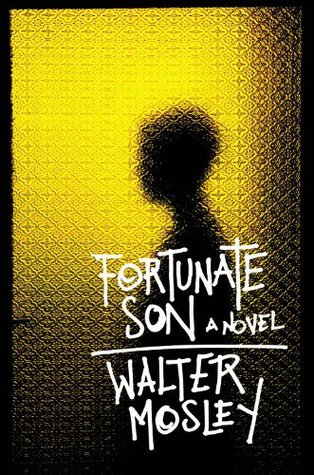 Fortunate Son (2006) by Walter Mosley