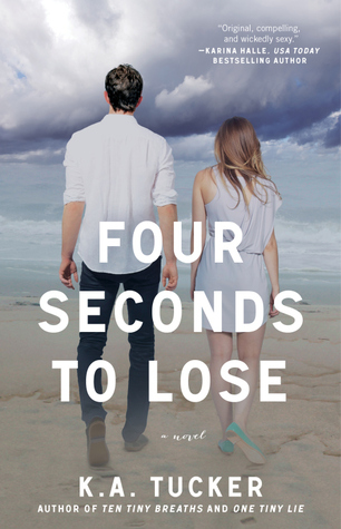 Four Seconds to Lose (2013) by K.A. Tucker
