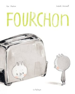 Fourchon (2010) by Kyo Maclear