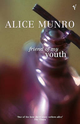 Friend of My Youth (1991) by Alice Munro