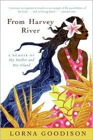 From Harvey River: A Memoir of My Mother and Her Island (2008) by Lorna Goodison