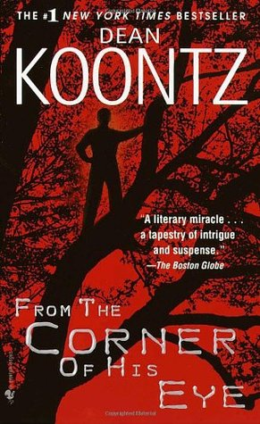 From the Corner of His Eye (2001) by Dean Koontz