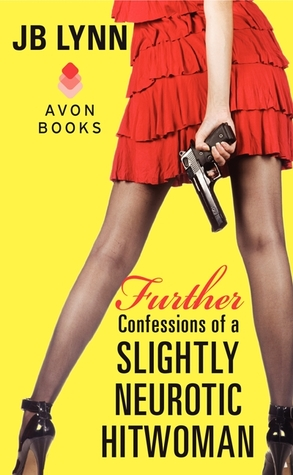 Further Confessions of a Slightly Neurotic Hitwoman (2012)
