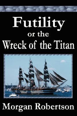 Futility or the Wreck of the Titan (2006)