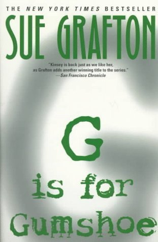 G is for Gumshoe (1997) by Sue Grafton