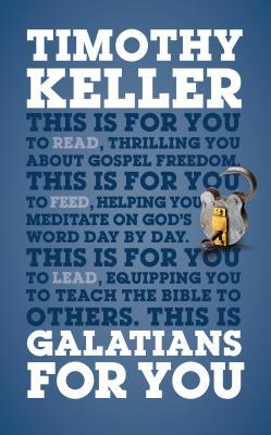 Galatians for You: For Reading, for Feeding, for Leading (2013) by Timothy Keller