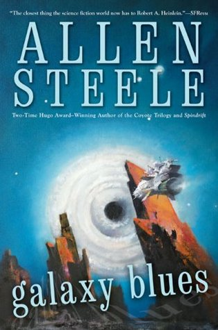 Galaxy Blues (2008) by Allen Steele